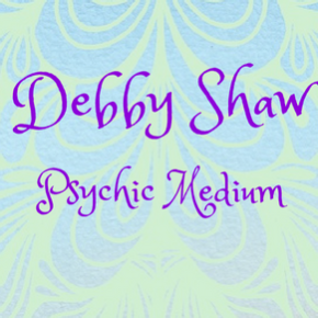 Debby Shaw-Psychic Medium